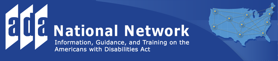 ADA National Network – Information, Guidance, and Training on the Americans with Disabilities Act